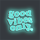 "PLUG INTO THE ""GOOD VIBES ONLY"""